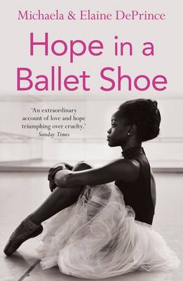 Picture of Hope in a Ballet Shoe : Orphaned by war, saved by ballet: an extraordinary true story