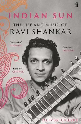 Indian Sun : The Life and Music of Ravi Shankar