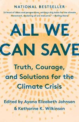 Picture of All We Can Save : Truth, Courage, and Solutions for the Climate Crisis