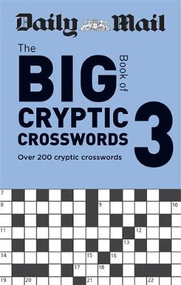 Picture of Daily Mail Big Book of Cryptic Crosswords Volume 3 : Over 200 cryptic crosswords