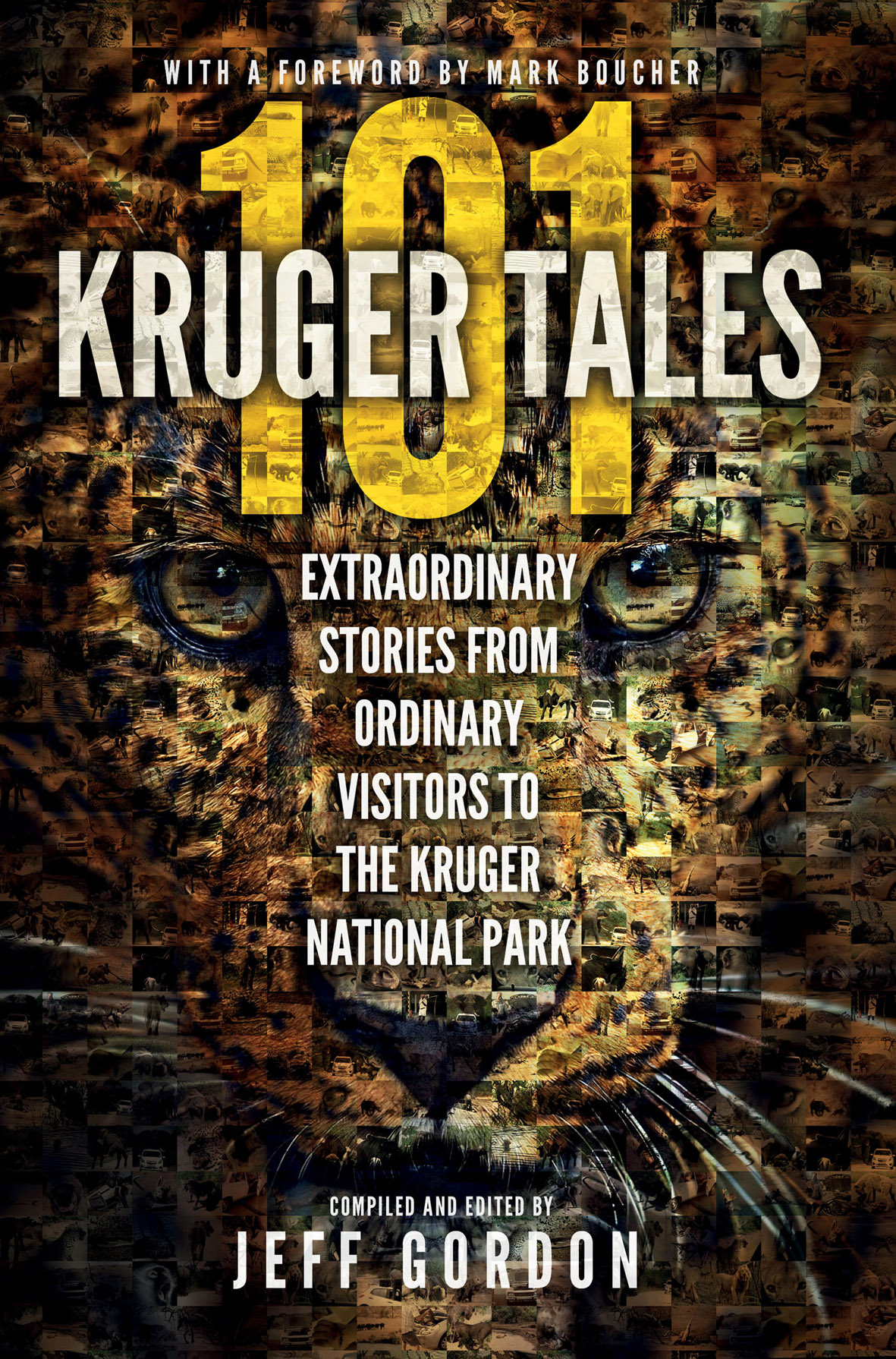 Picture of 101 Kruger tales : Extraordinary stories from ordinary visitors to the Kruger National Park
