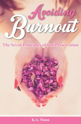 Picture of Avoiding Burnout : The Seven Principles of Self-Preservation
