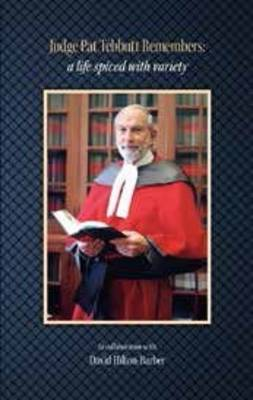Picture of Judge Pat Tebbutt remembers: A life spiced with variety