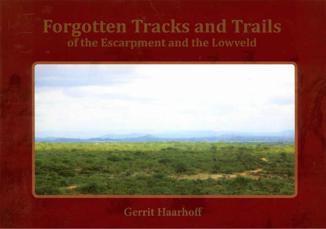 Picture of Forgotten tracks and trails of the escarpment and the Lowveld