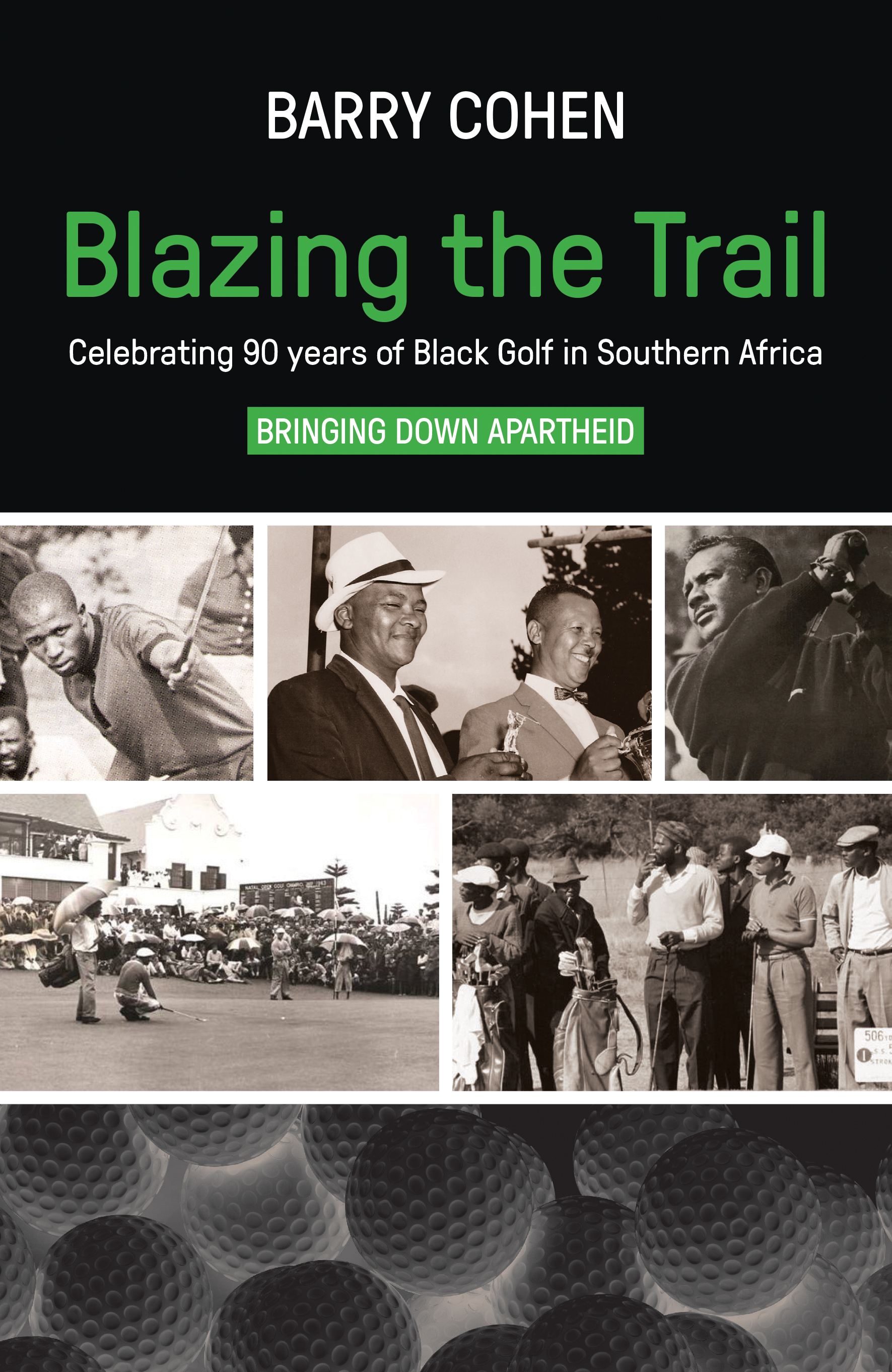 Picture of Blazing the Trail : Celebrating 90 years of Black Golf in Southern Africa