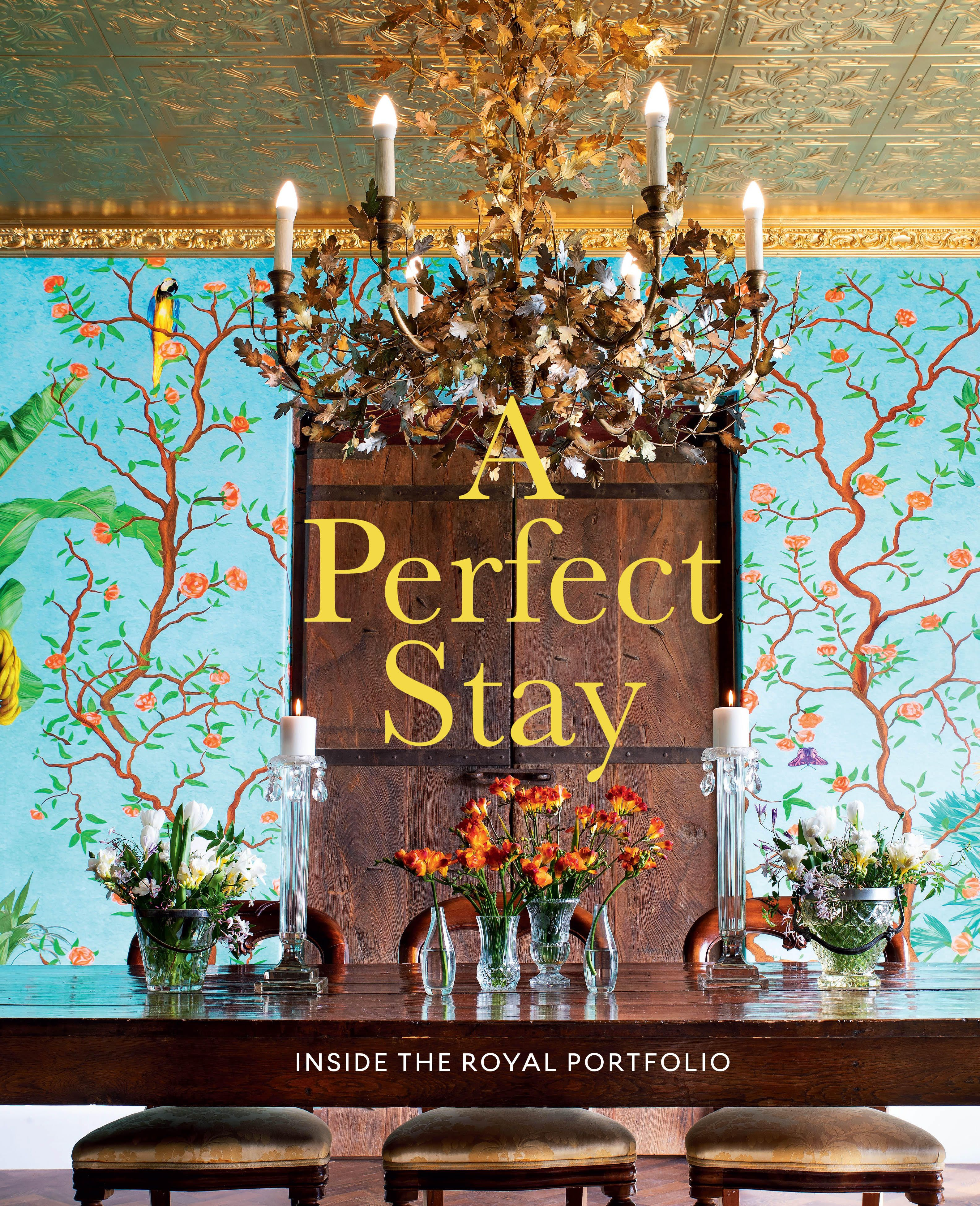 Picture of A Perfect Stay : Inside the Royal Portfolio