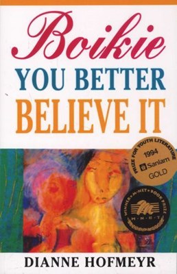 Picture of Boikie, You Better Believe It (GOLD) : (12-15) : Winner of Sanlamprize for Youth Literature