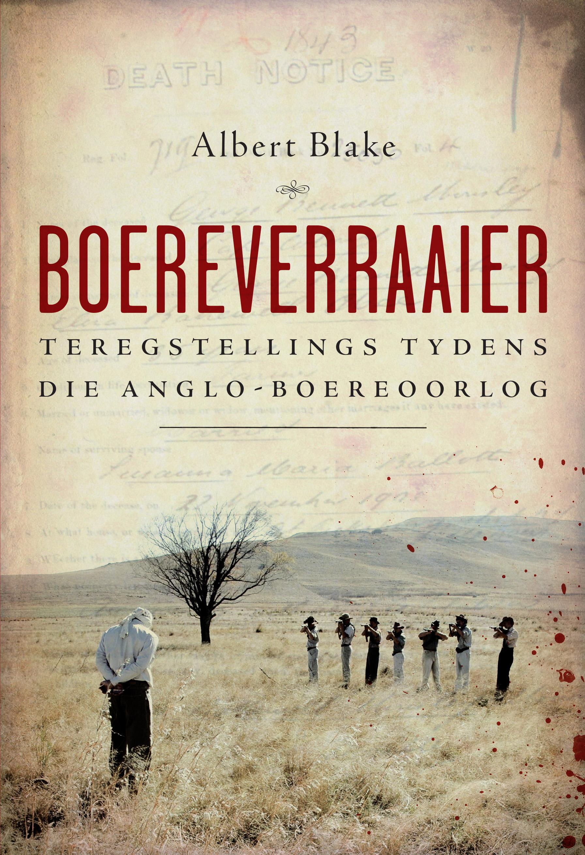 Picture of Boereverraaier : Teregstellings tydens die Anglo-Boereoorlog