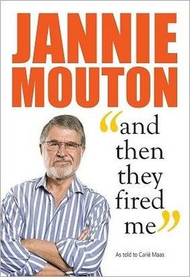 Picture of Jannie Mouton - and then they fired me