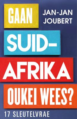 Picture of Gaan Suid-Afrika Oukei Wees? : 17 Sleutelvrae