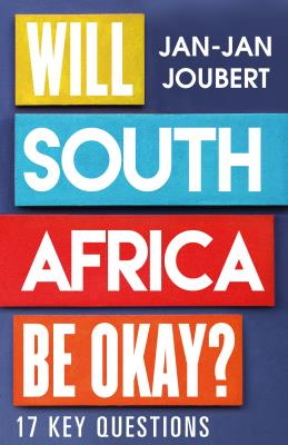 Picture of Will South Africa be Okay? : 17 Key Questions