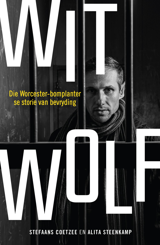 Picture of Wit Wolf : Die Worcester-Bomplanter se Storie van Bevryding