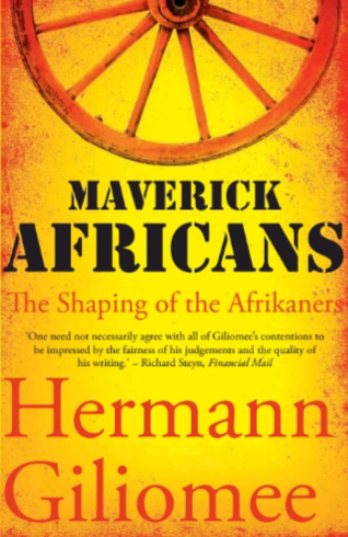 Picture of Maverick Africans : The Shaping of the Afrikaners
