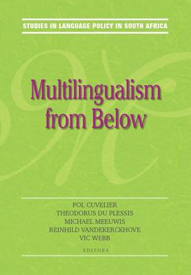 Multilingualism from below : Studies in language policy in South Africa