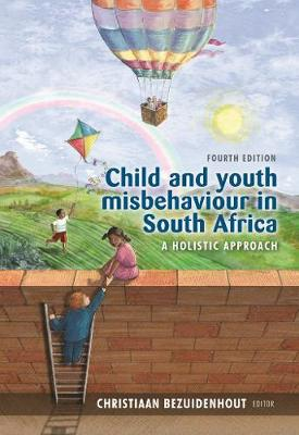 Picture of Child and youth misbehaviour in South Africa : A holistic approach
