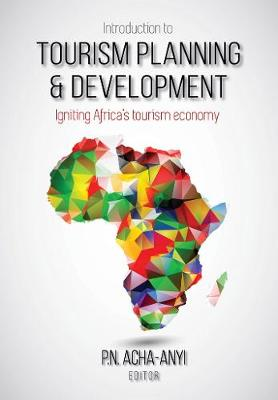Picture of Introduction to tourism planning & development : Igniting Africa's tourism economy