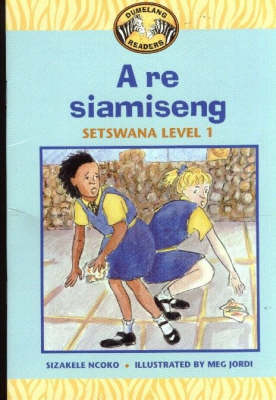 Picture of A re siamiseng: Grade 2 Level 1: Setswana Reader