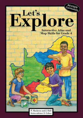 Let's explore: Gr 4: Activity book : Interactive atlas and map skills for social sciences