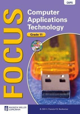 Picture of Focus Computer Applications Technology CAPS: Focus Computer Applications Technology: Grade 11: Learner's Book with Learner's CD-ROM Gr 11: Learner's Book & CD+