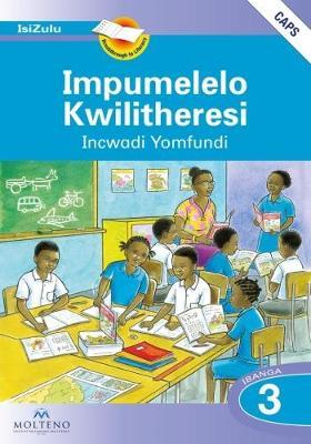 Picture of Impumelelo Kwilitheresi: Impumelelo Kwilitheresi: Ibanga 3: Incwadi Yomfundi (CAPS) Gr 3: Learner's Book