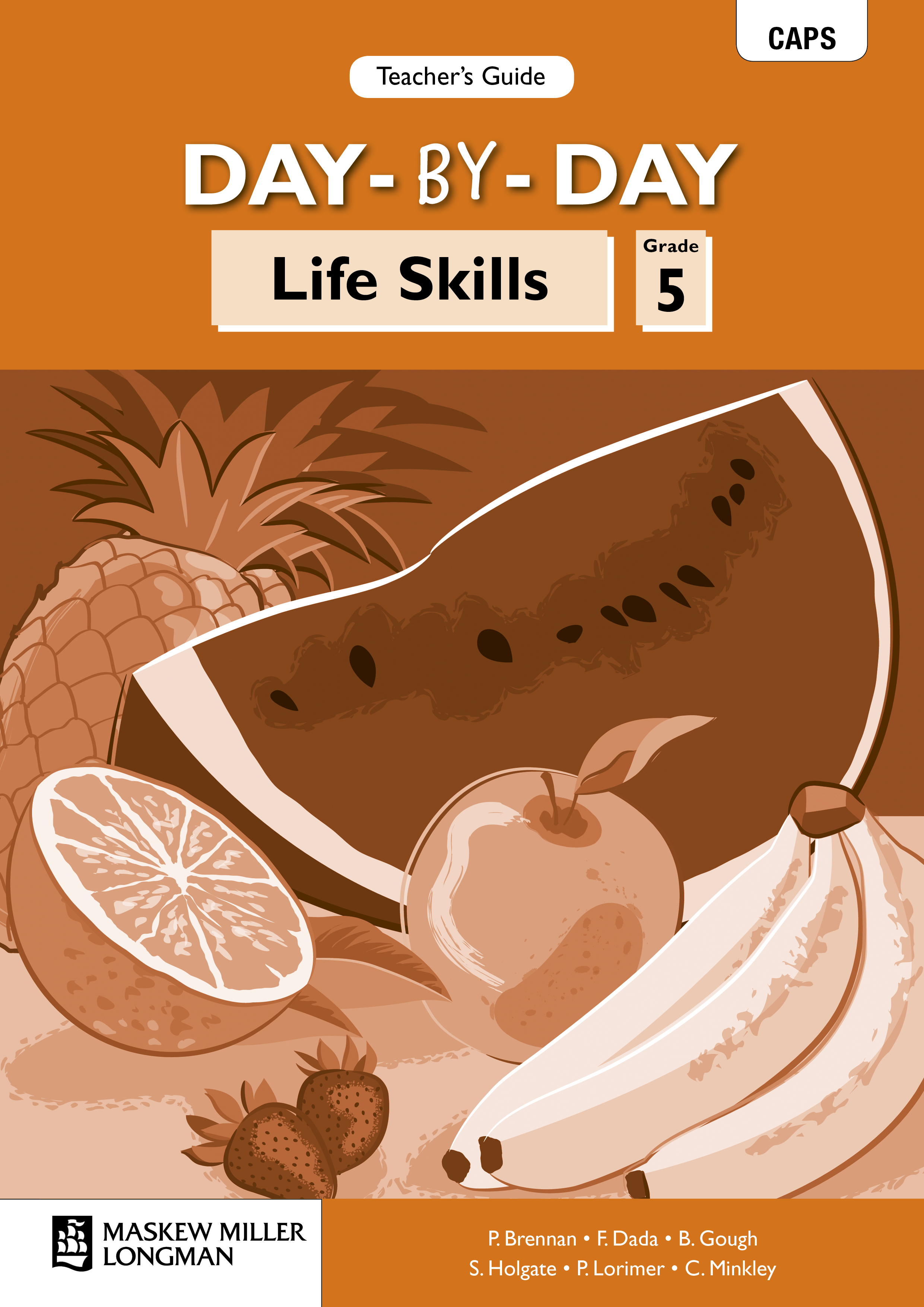 Picture of Day-By-Day Life Skills CAPS: Day-by-day life skills CAPS : Gr 5: Teacher's guide Gr 5: Teacher's Guide