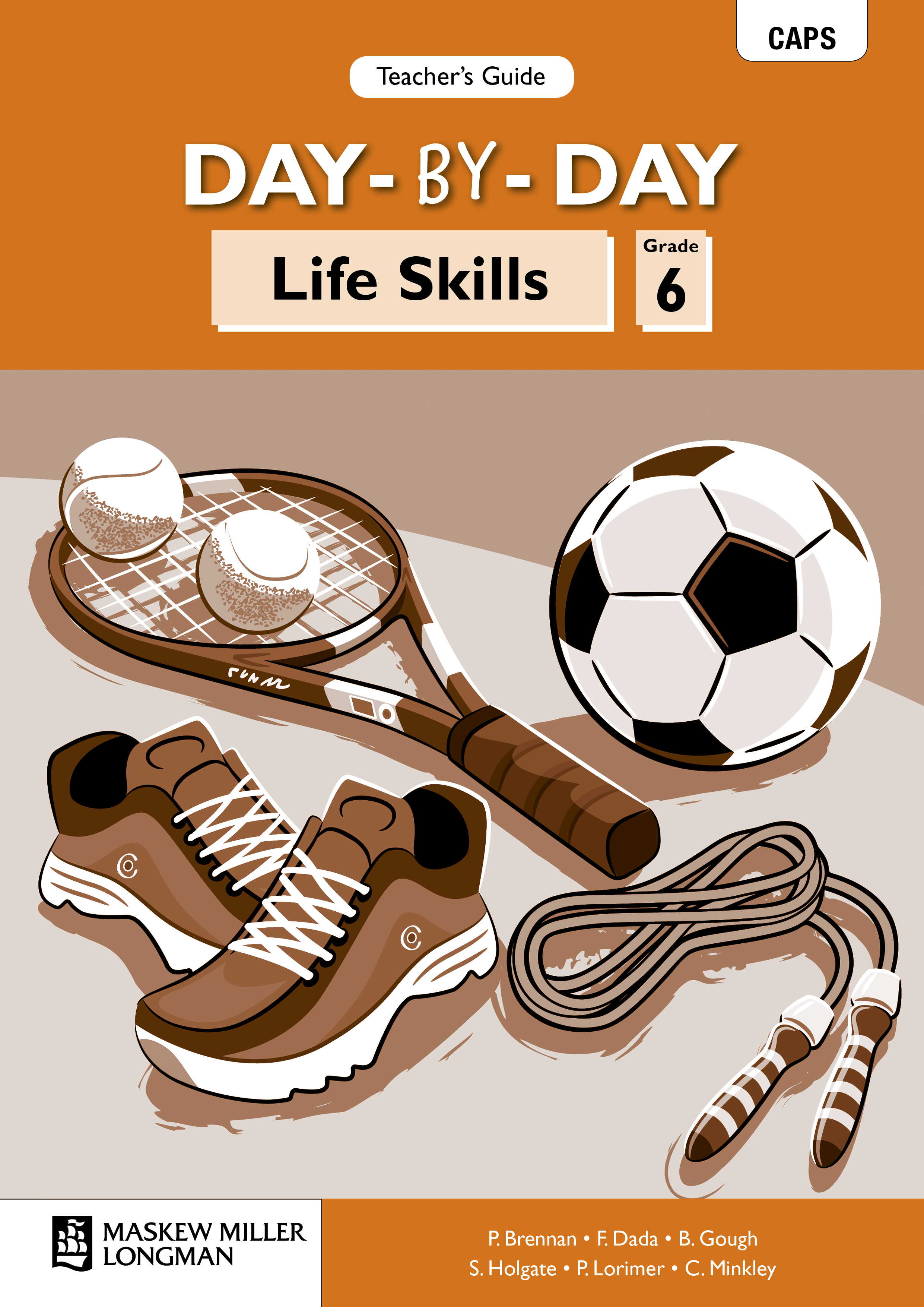 Picture of Day-By-Day Life Skills CAPS: Day-by-day life skills CAPS : Gr 6: Teacher's guide Gr 6: Teacher's Guide