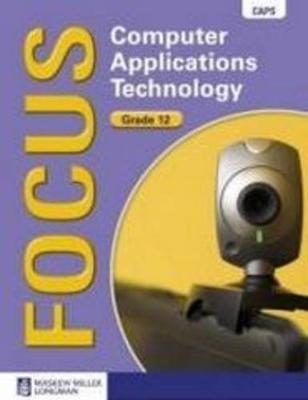 Picture of Focus Computer Applications Technology: Grade 12: Learner's Book with Learner's CD-ROM