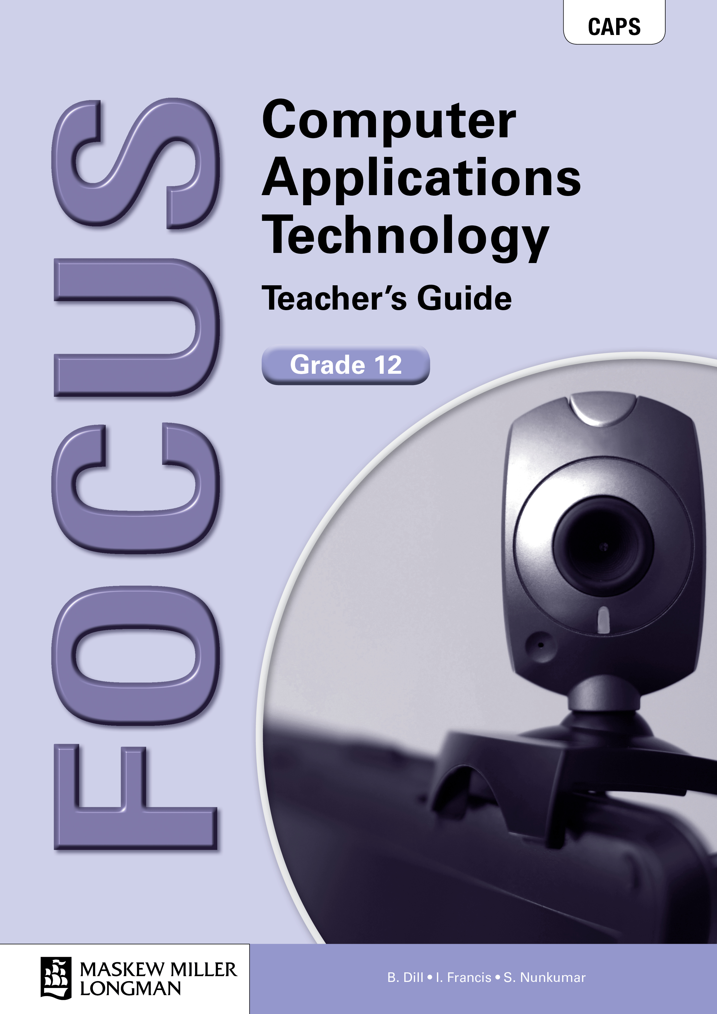 Picture of Focus Computer Applications Technology: Grade 12: Teacher's Guide with Teacher's CD-ROM