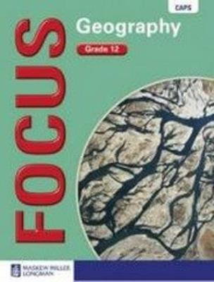 Picture of Focus geography CAPS: Gr 12: Learner's book