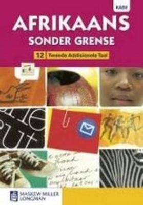 Afrikaans sonder grense KABV: Gr 12: Leerdersboek : Tweede addisionele taal