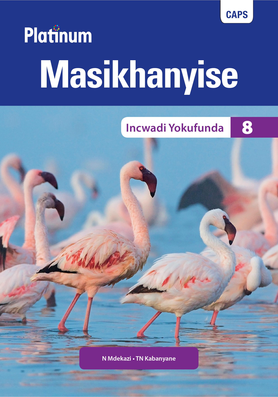 Picture of Platinum Masikhanyise CAPS: Platinum Masikhanyise: Grade 8: Reader Gr 8: Reader