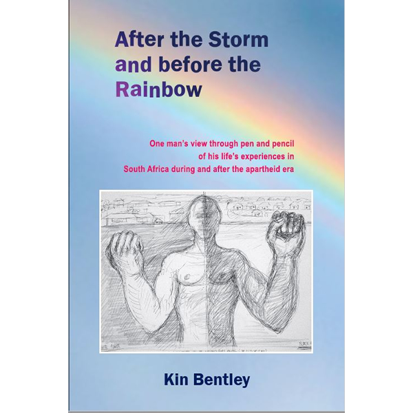 Picture of After the Storm and Before the Rainbow : One Man's View Through Pen and Pencil of His Life's Experiences In South Africa During and After the Apartheid Era
