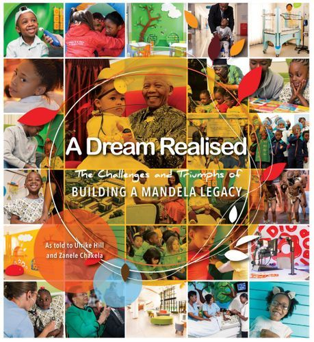 Picture of A Dream Realised : The Challenges and Triumphs of Building a Mandela Legacy