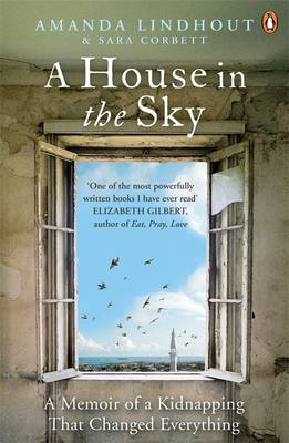 Picture of A House in the Sky : A Memoir of a Kidnapping That Changed Everything