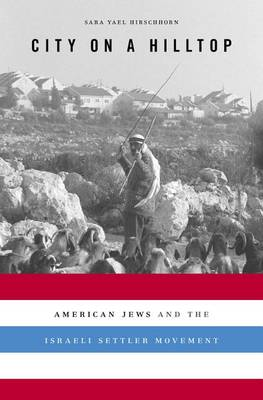 Picture of City on a Hilltop: American Jews and the Israeli Settler Movement