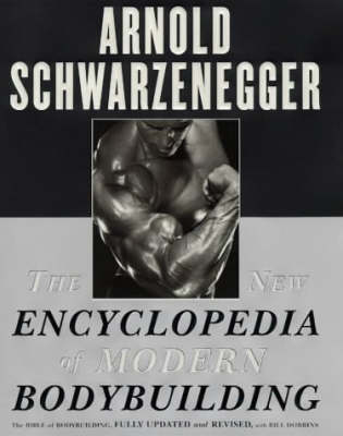 Picture of The New Encyclopedia of Modern Bodybuilding : The Bible of Bodybuilding, Fully Updated and Revised