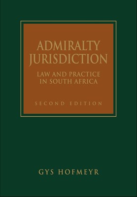 Picture of Admiralty jurisdiction : Law and practice in South Africa