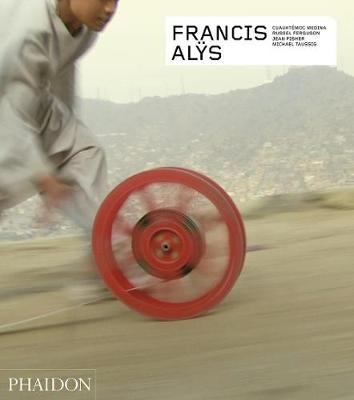 Picture of Francis Alys - Revised and Expanded Edition