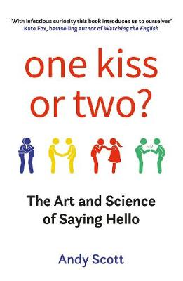 Picture of One Kiss or Two? : The Art and Science of Saying Hello