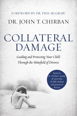 Picture of Collateral Damage : Guiding and Protecting Your Child Through the Minefield of Divorce