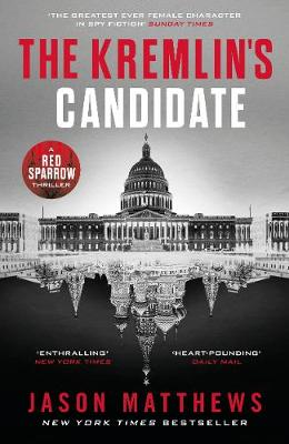 Picture of The Kremlin's Candidate : Discover what happens next after THE RED SPARROW, starring Jennifer Lawrence . . .