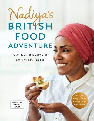 Picture of Nadiya's British Food Adventure : Beautiful British recipes with a twist. From our favourite Bake Off winner and author of Nadiya's Family Favourites