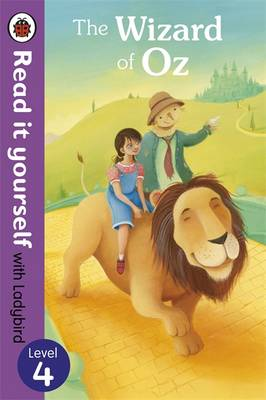The Wizard of Oz - Read it yourself with Ladybird : Level 4