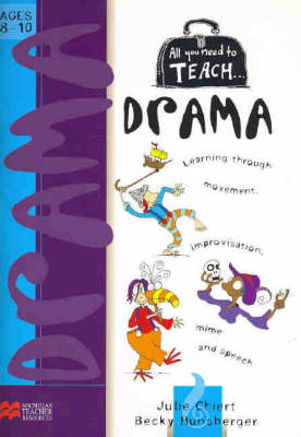 Picture of All you need to teach Drama: Ages 8-10