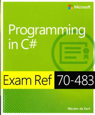 Programming in C# : Exam Ref 70-483
