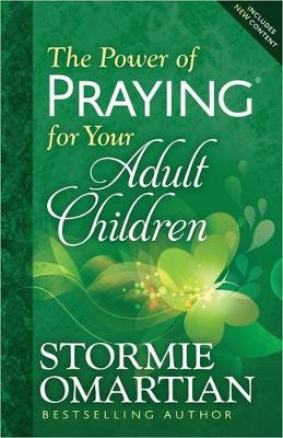 The Power of Praying (R) for Your Adult Children