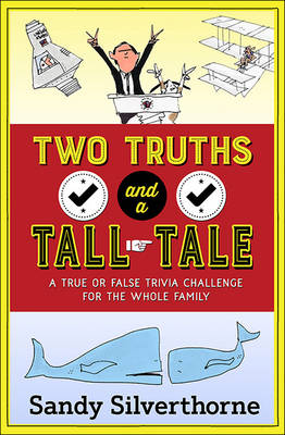 Picture of Two Truths and a Tall Tale: A True or False Trivia Challenge for the Whole Family