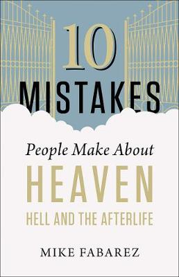 Picture of 10 Mistakes People Make About Heaven, Hell, and the Afterlife