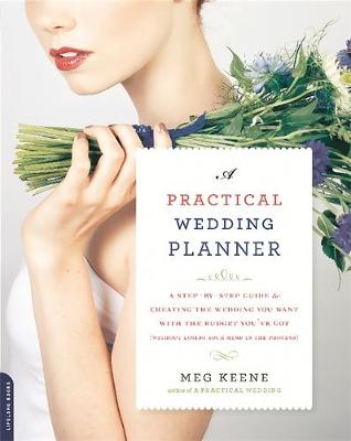 Picture of A Practical Wedding Planner : A Step-by-Step Guide to Creating the Wedding You Want with the Budget You've Got (without Losing Your Mind in the Process)
