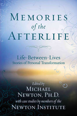 Picture of Memories of the Afterlife : Life Between Lives Stories of Personal Transformation